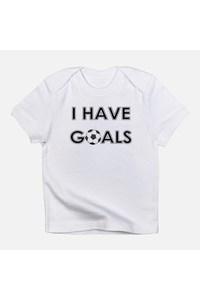 I have goals creeper infant tshirt